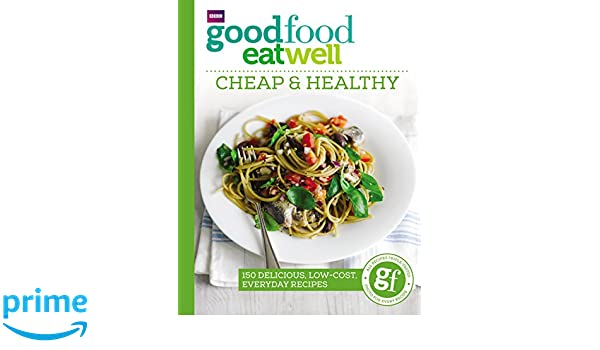 Good food eat well cheap and healthy good food 9781785940736 good food eat well cheap and healthy good food 9781785940736 amazon books forumfinder Choice Image