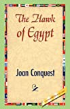The Hawk of Egypt, Joan Conquest, 142184186X