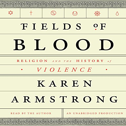 Fields of Blood: Religion and the History of Violence by Random House Audio