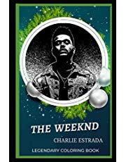 The Weeknd Legendary Coloring Book: Relax and Unwind Your Emotions with our Inspirational and Affirmative Designs: 0