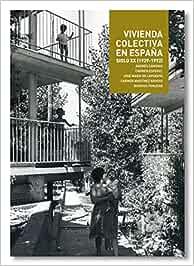 Vivienda Colectiva en España. Siglo XX (1929- 1992): Amazon.es ...