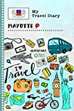 Mayotte Travel Diary: Kids Guided Journey Log Book 6x9 - Record Tracker Book For Writing, Sketching, Gratitude Prompt - Vacation Activities Memories Keepsake Journal - Girls Boys Traveling Notebook
