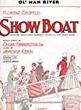 Vintage Sheet Music: OL MAN RIVER (Florenz Ziegfeld presents Show Boat) (piano-vocal score) (T.B.H.Co. 308-5)