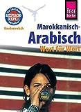 Reise Know-How Sprachführer Marokkanisch-Arabisch - Wort für Wort: Kauderwelsch-Band 77
