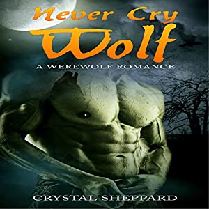 Werewolf Romance: Never Cry Wolf Hörbuch