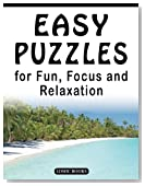 Easy Puzzles for Fun, Focus and Relaxation: Includes Spot the Odd One Out, Find the Differences, Word Searches and Mazes