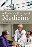 A Patient's History of Medicine