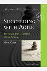 Succeeding with Agile: Software Development Using Scrum (Addison-Wesley Signature Series (Cohn)) Kindle Edition