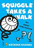 Squiggle Takes a Walk: An Adventure in Punctuation