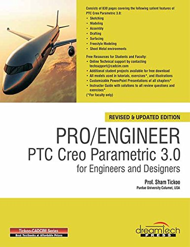 Pro / Engineer PTC Creo Parametric 3.0 for Engineers and Designers, Revised and Updated ed