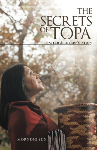 Read Online The Secrets of Topa: Grandmother's Story pdf epub