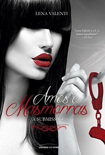 Amos e Masmorras. I. A Submissão