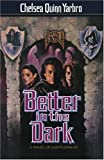 Better in the Dark, Chelsea Quinn Yarbro, 0312859783