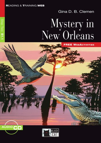 Mystery in New Orleans - Buch mit Audio-CD + Web Acitivities: Englisch (Black Cat Reading & Training - Step 2)