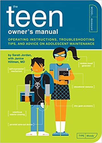 The Teen Owners Manual. Operating Instructions, Troubleshooting Tips, and Advice on Adolescent...