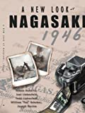 A New Look at Nagasaki 1946, Eamon Doherty and Joel Liebesfeld, 1438915551