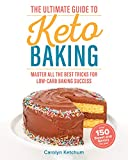 The Ultimate Guide to Keto Baking: Master All the
