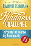 The Kindness Challenge: Thirty Days to Improve Any Relationship