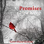 The Promises You Keep | Karen Marie Graham