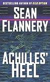 Achilles' Heel, Sean Flannery, 0812550331
