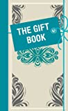 The Gift Book, Michael O'Mara Books Ltd. Staff, 1843174073