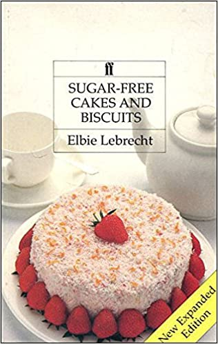 Sugar Free Cakes And Biscuits Recipes For Diabetics Dieters Elbie Lebrecht 8601416746111 Amazon Books