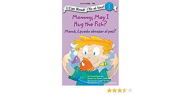 Mommy, May I Hug the Fish?  / Mamá: ¿Puedo abrazar al pez?: Biblical Values (I Can Read! / ¡Yo sé leer!)
