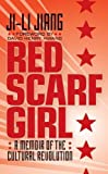 Image of Red Scarf Girl: A Memoir of the Cultural Revolution