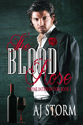The Blood Rose: Divine Intervention Book 1