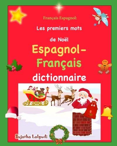 franais-espagnol-les-premiers-mots-dition-bilingue-franais-espagnol-dictionnaire-espagnol-franais-premiers-mots-d-espagnol-livre-noel-enfant-francais-volume-50-french-edition