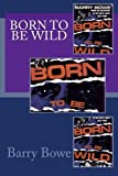 Born to Be Wild, Barry Bowe, 1494375508