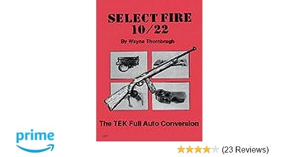 Select Fire 10/22: Wayne Thornbrugh: 9780879472290: Amazon