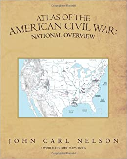Atlas of the American Civil War: National Overview: John ...