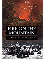 Fire on the Mountain: The True Story of the Sourth Canyon Fire