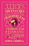 Alice's Adventures in Wonderland and Through the Looking-Glass (Barnes & Noble Flexibound Classics)