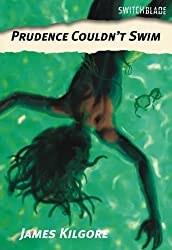 Prudence Couldn't Swim (Switchblade)