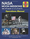 NASA Moon Missions Operations Manual: 1969 - 1972 - An insight into the engineering, technology and operation of NASA's...