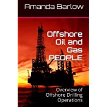 Offshore Oil and Gas PEOPLE: Overview of Offshore Drilling Operations