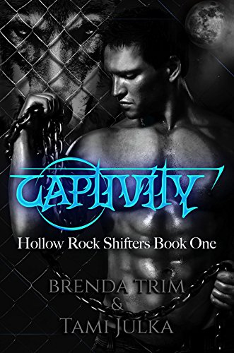 Captivity: Hollow Rock Shifters Book 1 by [Trim, Brenda, Julka, Tami]