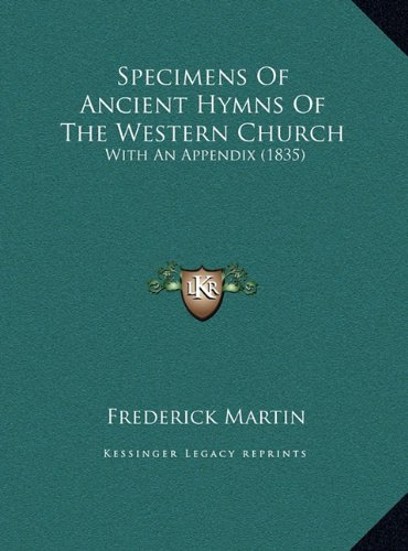 Read Online Specimens Of Ancient Hymns Of The Western Church: With An Appendix (1835) PDF ePub fb2 book