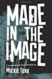 Made in the Image, Mickie Turk, 0615797202