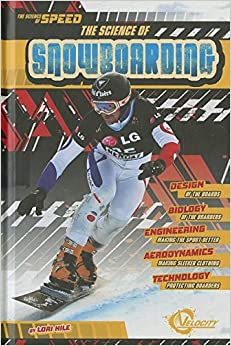 The Science of Snowboarding (Science of Speed)