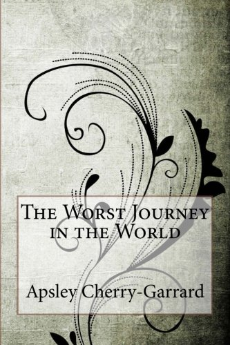 The Worst Journey in the World by CreateSpace Independent Publishing Platform