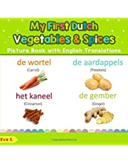 My First Dutch Vegetables & Spices Picture Book with English Translations: Bilingual Early Learning & Easy Teaching Dutch Books for Kids
