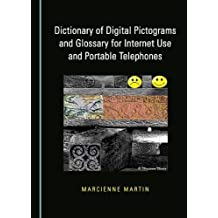 Dictionary of Digital Pictograms and Glossary for Internet Use and Portable Telephones