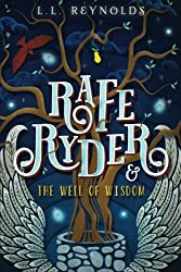 Rafe Ryder and the Well of Wisdom (Book One of the Rafe Ryder Series) (Volume 1)