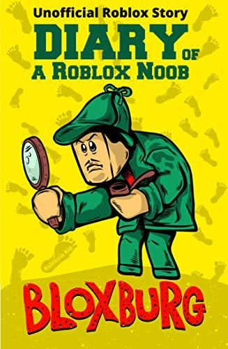 Amazoncom Diary Of A Roblox Noob Roblox Bloxburg Unofficial
