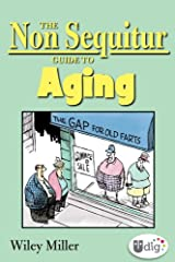 The Non Sequitur Guide to Aging (UDig)
