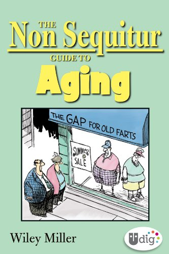 The Non Sequitur Guide To Aging Udig Kindle Edition By Wiley
