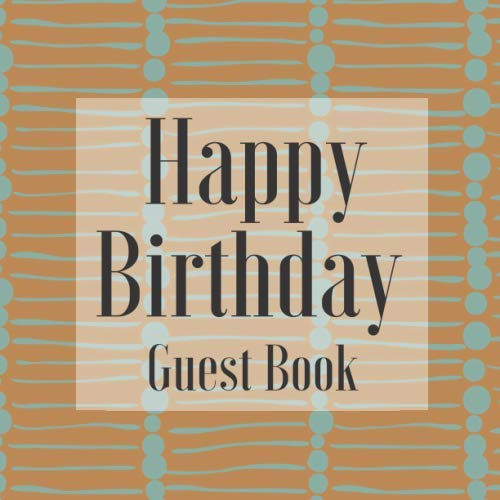 Happy Birthday Guest Book: Blue Rustic Themed - Party Event Reception Signing Celebration Guestbook w Photo Space Gift Log - Visitor Advice Wishes ... Memories Unique Accessories Idea Scrapbook